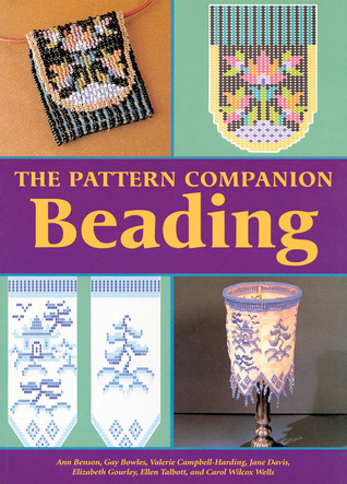 The Pattern Companion: Beading Ann Benson