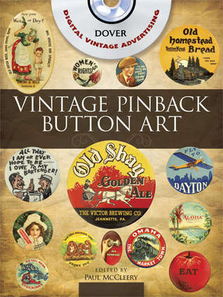 Vintage Pinback Button Art CD-ROM and Book  by  Paul McCleery