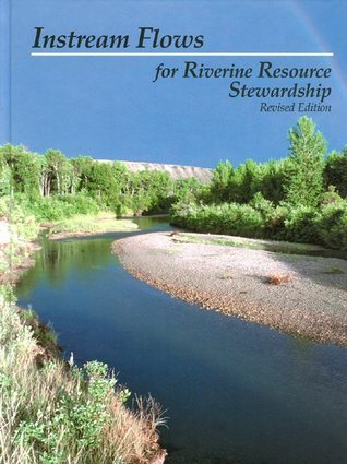 Instream Flows for Riverine Resourses  by  Instream Flow Council