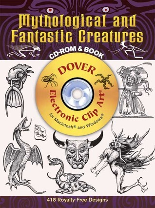 Mythological and Fantastic Creatures CD-ROM and Book  by  Dover Publications Inc.