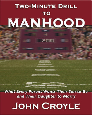 Tow Minute Drill to Manhood  by  John Croyle