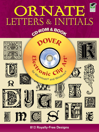 Ornate Letters and Initials CD-ROM and Book  by  Dover Publications Inc.