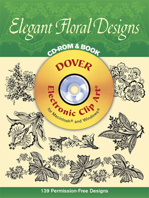 Elegant Floral Designs CD-ROM and Book  by  Dover Publications Inc.