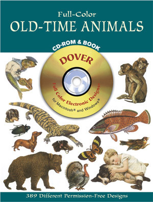 Full-Color Old-Time Animals CD-ROM and Book Dover Publications Inc.