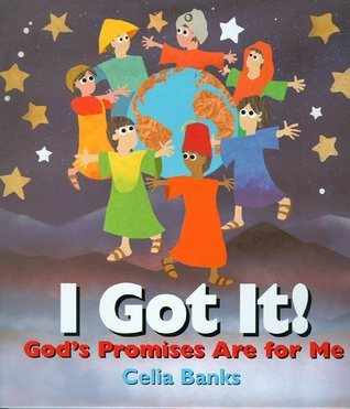 I Got It! Gods Promises Are for Me  by  Celia Banks