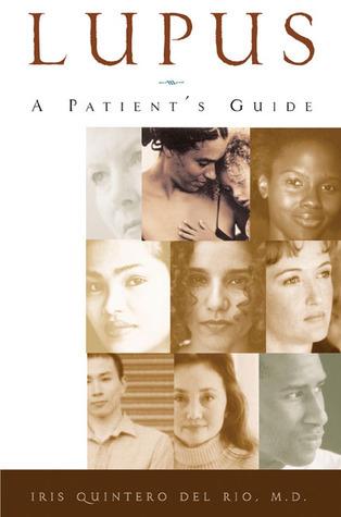 Lupus: A Patients Guide  by  Iris Quintero Del Rio