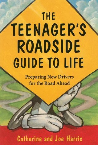 The Teenagers Roadside Guide to Life  by  Catherine Harris