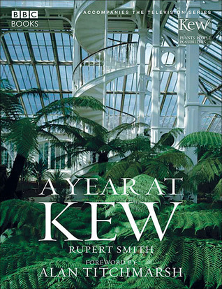A Year at Kew Rupert Smith
