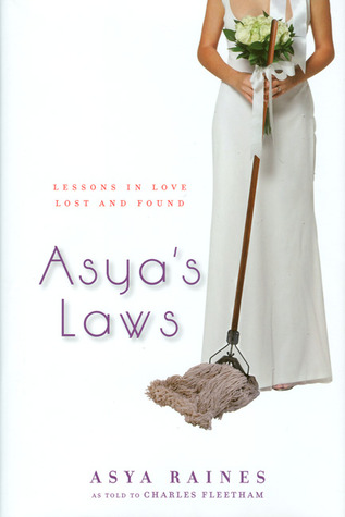 Asyas Laws: Lessons in Love Lost and Found  by  Asya Raines
