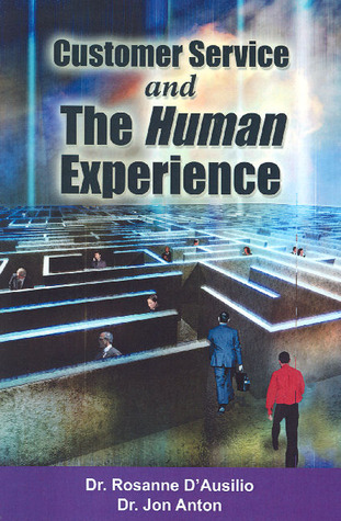 CUSTOMER SERVICE & THE HUMAN EXPERIENCE Rosanne DAusilio
