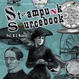 Steampunk Sourcebook  by  M.C. Waldrep