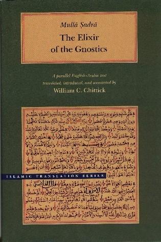 The Elixir of the Gnostics Mulla Sadra
