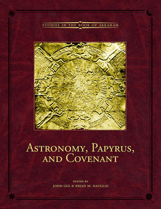 Astronomy, Papyrus, and Covenant  by  John Gee
