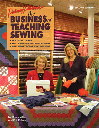 The Business of Teaching Sewing  by  Marcy  Miller