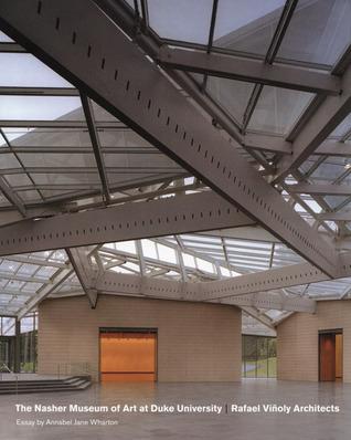 The Nasher Museum of Art at Duke University: Rafael Viñoly Architects Kimberly Rorschach
