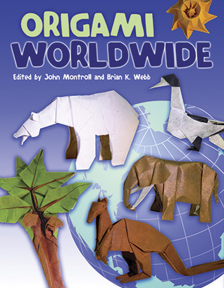 Origami Worldwide  by  John Montroll