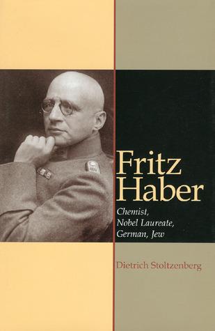 Fritz Haber: Chemiker, Nobelpreistrager, Deutscher, Jude Dietrich Stoltzenberg