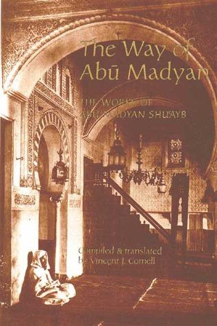 The Way of Abu Madyan: The Works of Abu Madyan Shuayb  by  أبو مدين شعيب الغوث
