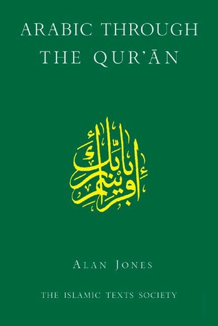 Arabic Through the Quran  by  Alan  Jones