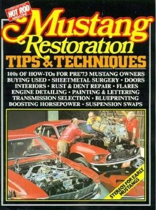 Mustang Restoration Tips and Techniques  by  R.M. Clarke