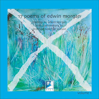 17 Poems of Edwin Morgan: A Commentary  by  Edwin Morgan