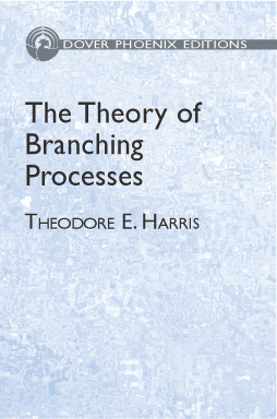 The Theory of Branching Processes Theodore E. Harris