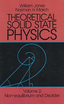 Theoretical Solid State Physics, Vol. 2: Non-Equilibrium and Disorder  by  William Jones