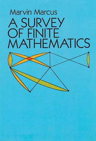A Survey of Finite Mathematics  by  Marvin Marcus