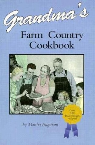 Grandmas Farm Country Cookbook Martha Engstrom