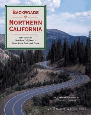 Backroads of Northern California  by  David M. Wyman