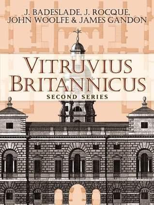 Vitruvius Britannicus: Second Series J. Badeslade