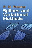 Splines And Variational Methods P. M. Prenter
