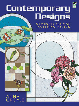 Contemporary Designs Stained Glass Pattern Book Anna Croyle