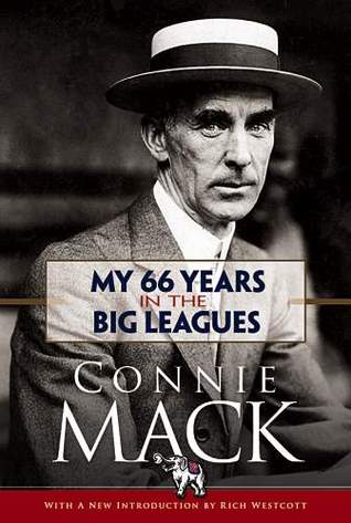 My 66 Years in the Big Leagues Connie Mack