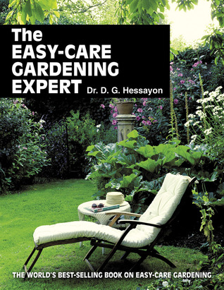 The Easy-Care Gardening Expert  by  D.G. Hessayon