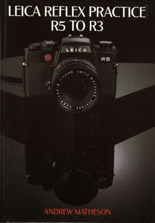 Leica Reflex Practice R5 to R3 Andrew Matheson