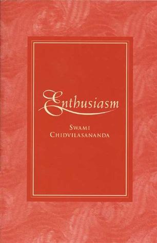 Enthusiasm Swami Chidvilasananda