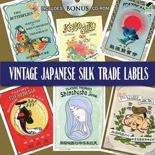 Vintage Japanese Silk Trade Labels: Includes CD-ROM Dover Publications Inc.