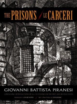 The Prisons / Le Carceri  by  Giovanni Battista Piranesi