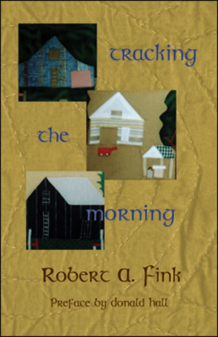 Tracking the Morning  by  Robert A. Fink
