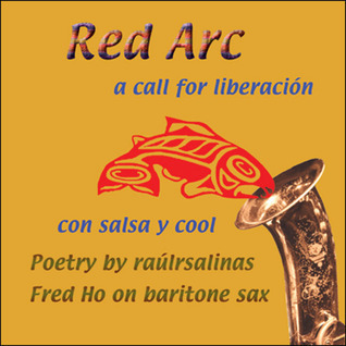 Red Arc: A Call for Liberación con Salsa y Cool  by  Raul Salinas