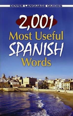 2,001 Most Useful Spanish Words  by  Pablo Garcia Loaeza