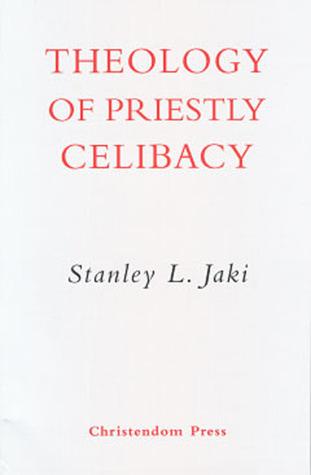 Theology Of Priestly Celebacy Stanley L. Jaki