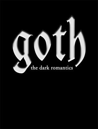 Goth: The Dark Romantics  by  Lucy Westenra