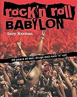 Rockn Roll Babylone: 50 Ans De Sexe, De Drogues Et De Tragédies  by  Gary Herman