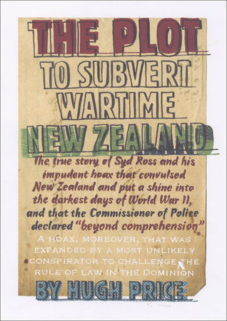 The Plot to Subvert Wartime New Zealand Hugh Price