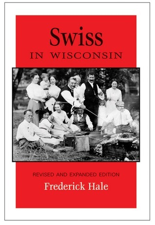 Swiss in Wisconsin Frederick Hale