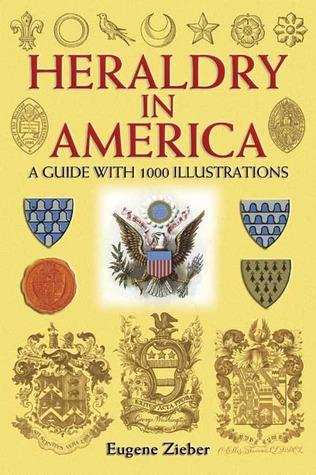 Heraldry In America  by  Eugene Zieber