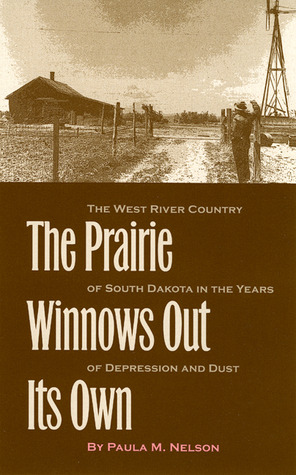 After the West Was Won: Homesteaders and Town-Builders in Western South Dakota, 1900-1917 Paula M. Nelson