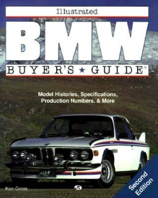 Illustrated BMW Buyers Guide  by  Ken Gross